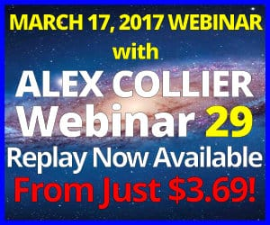 Alex Collier's TWENTY-NINTH Webinar *REPLAY* - March 17, 2017!