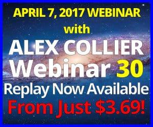 Alex Collier's THIRTIETH Webinar *REPLAY* - April 7, 2017!