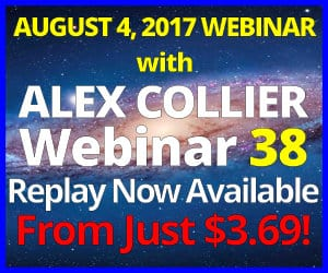 Alex Collier's THIRTY-EIGHTH Webinar *REPLAY* - August 4, 2017!