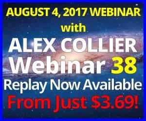 Alex Collier's THIRTY-EIGHTH Webinar *REPLAY* - August 4, 2017!