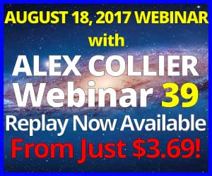 Alex Collier's THIRTY-NINTH Webinar *REPLAY* - August 18, 2017!