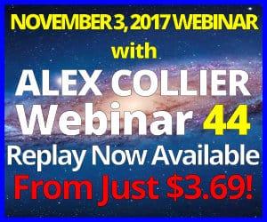 Alex Collier's FORTY-THIRD Webinar *REPLAY* - November 3, 2017!