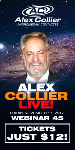 Alex Collier's FORTY-THIRD Webinar *LIVE* - November 17, 2017!