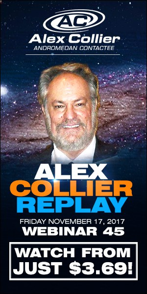 Alex Collier's FORTY-THIRD Webinar *REPLAY* - November 17, 2017!